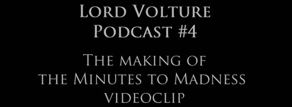 Lord Volture Making Of Video Minutes to Madness