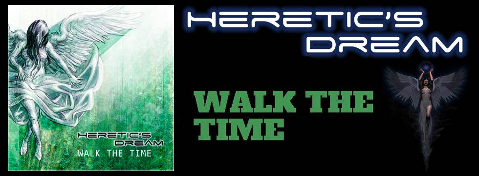 Heretic's Dream To Release 'Walk The Time'