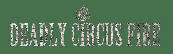 Deadly Circus Fire Logo
