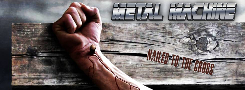 Metal Machine 'Nailed To The Cross' Video