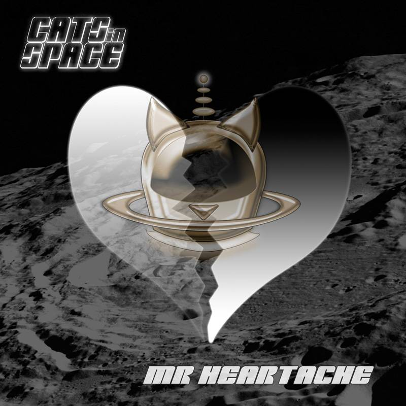 Cats In Space Mr Heartache Single