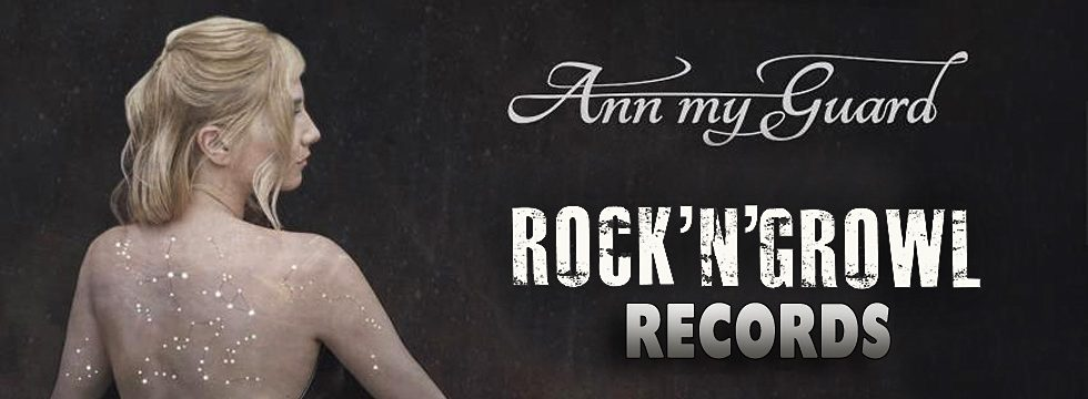 Ann My Guard Signs With Rock'N'Growl Records
