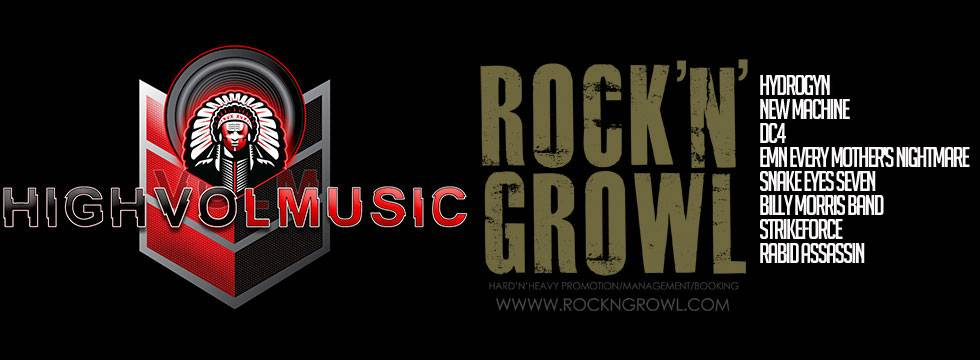 ROCK N GROWL - HARD N HEAVY METAL PROMOTION HighVolMusic Teams Up With Rock'N'Growl