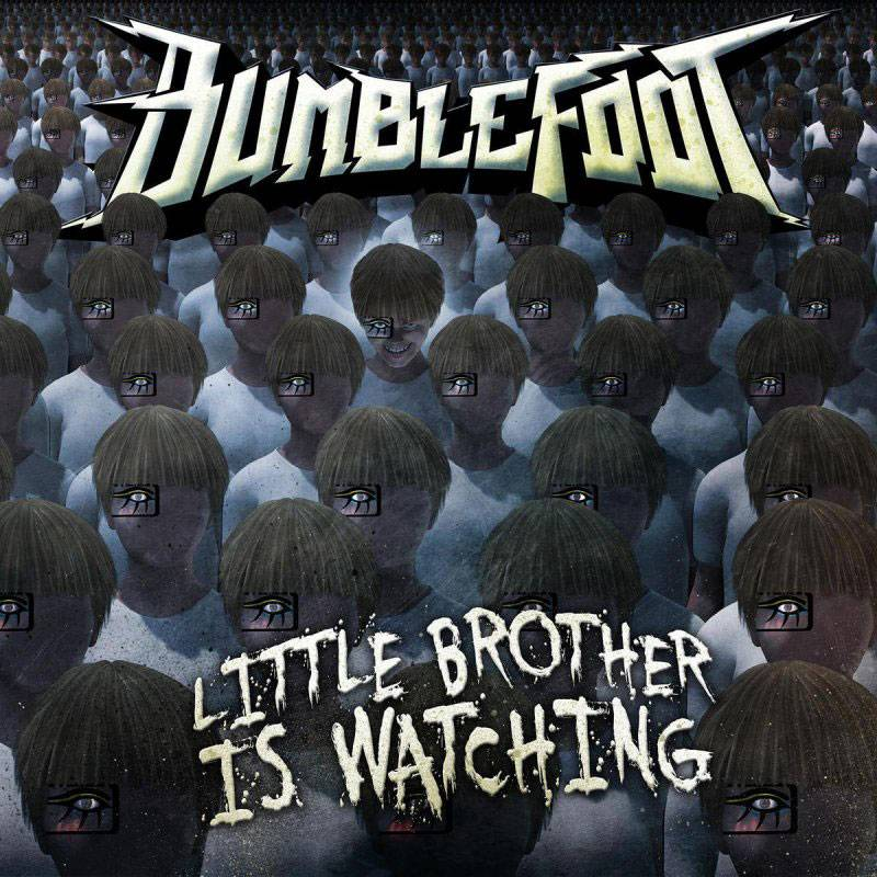 Bumblefoot Little Brother Is Watching You