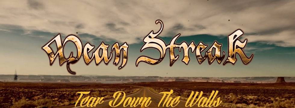 Mean Streak 'Tear Down The Walls' Video