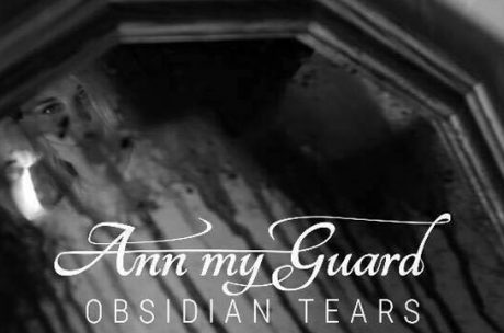 Ann My Guard Obsidian Tears