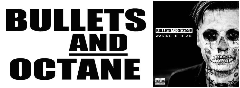 ROCK N GROWL - HARD N HEAVY METAL PROMOTION Bullets And Octane 'Waking Up Dead' Album