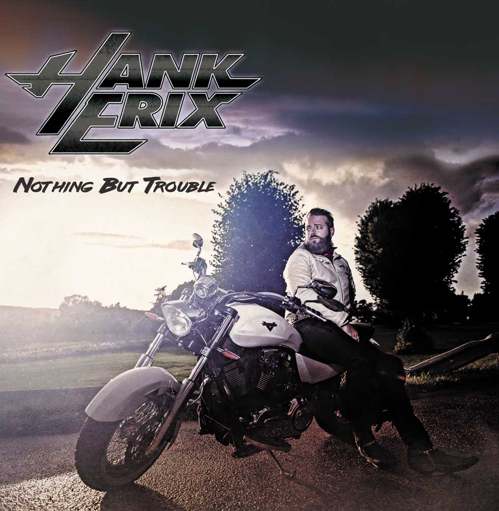Hank Erix Nothing But Trouble