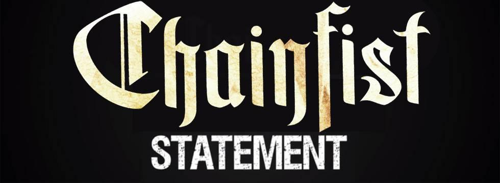 Chainfist Statement