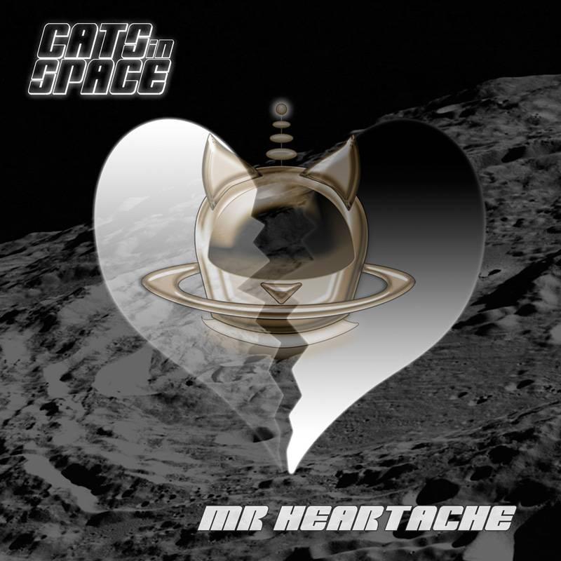 Cats In Space Mr Heartache Single