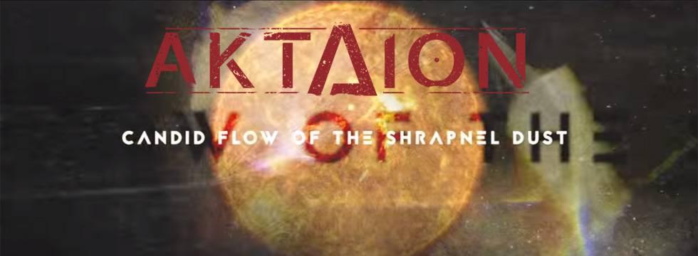 Aktaion - Candid Flow of the Shrapnel Dust