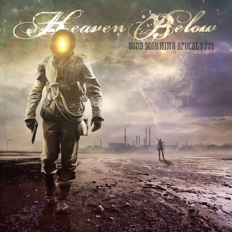 Heaven Below Good Morning Apocalypse