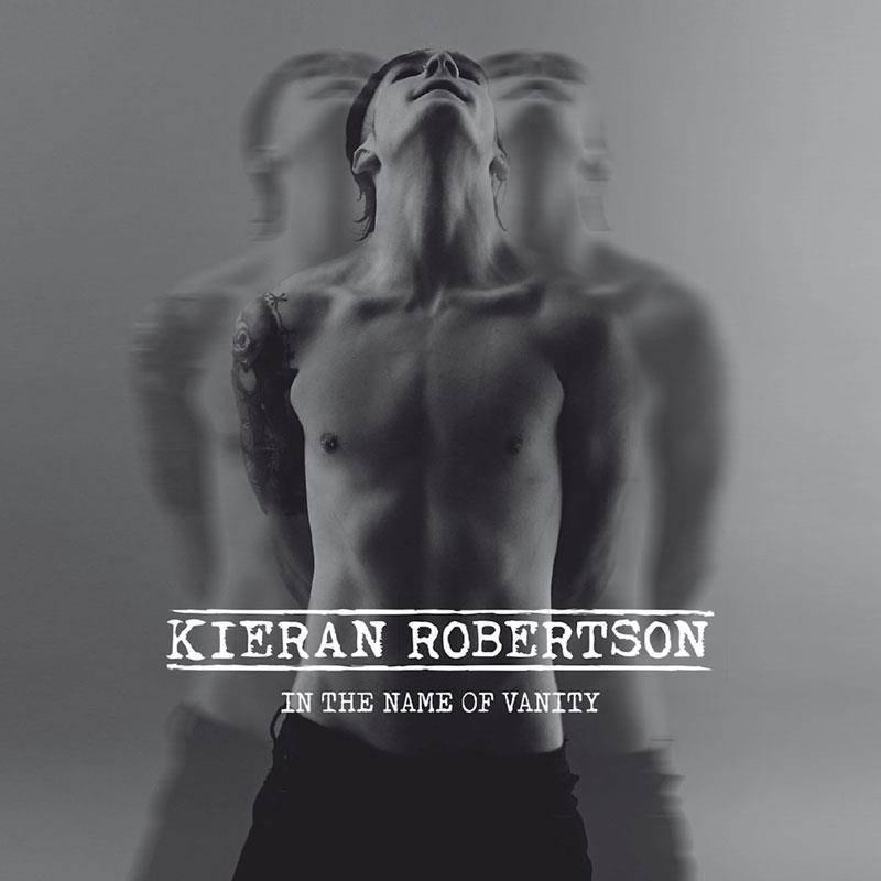 Kieran Robertson - In The Name Of Vanity