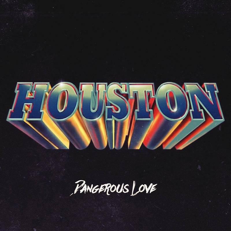 Houston Dangerous Love