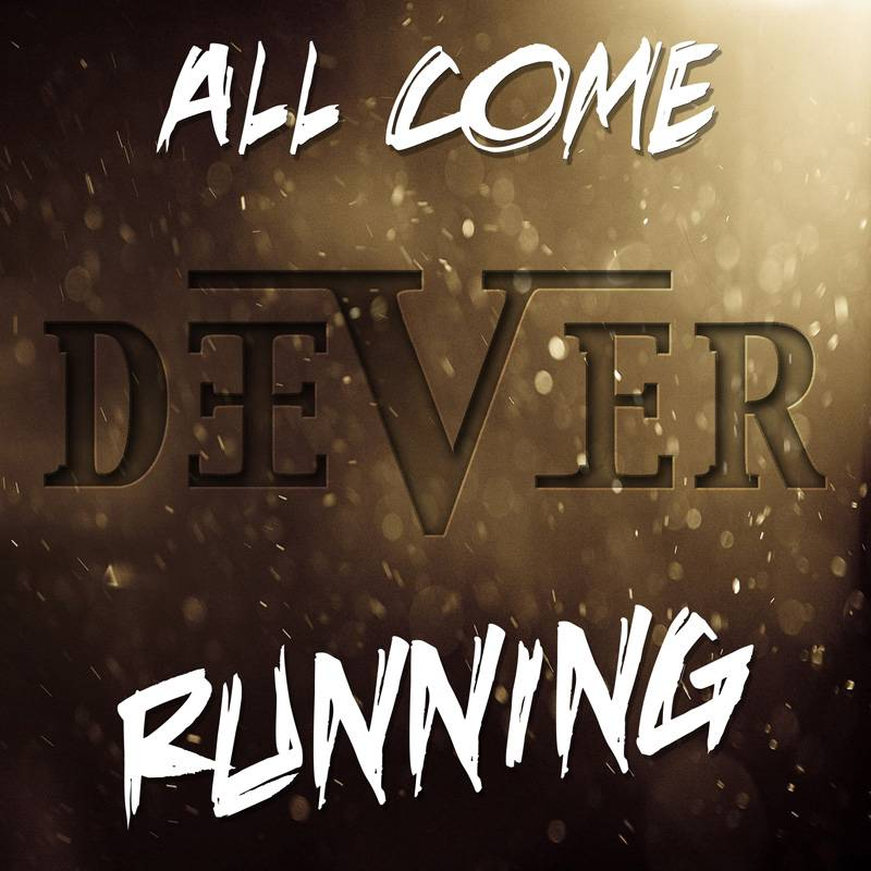 Deever All Come Running Single