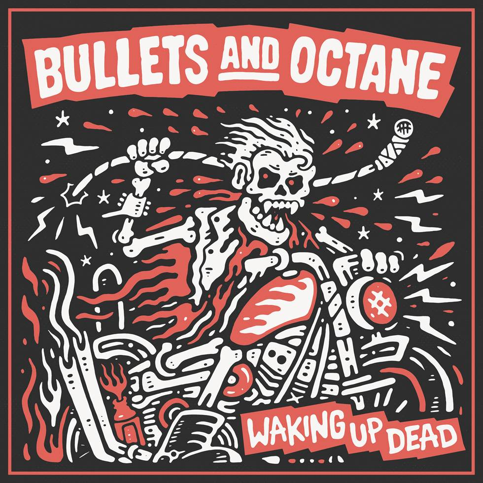 Bullets And Octane Waking Up Dead