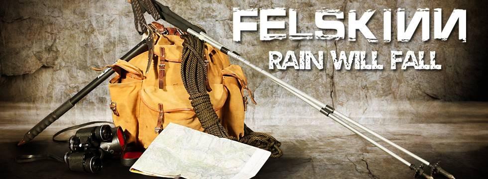 Felskinn Rain Will Fall