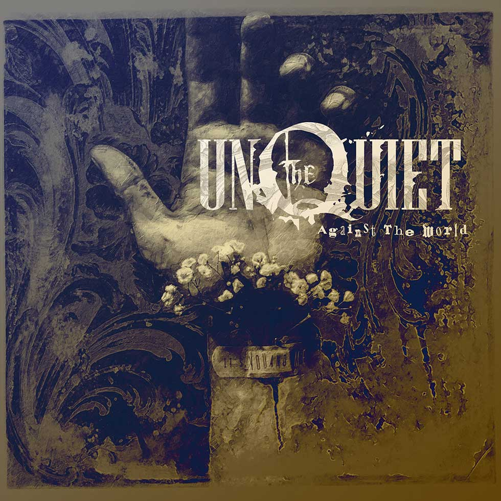 The Unquiet Against The World
