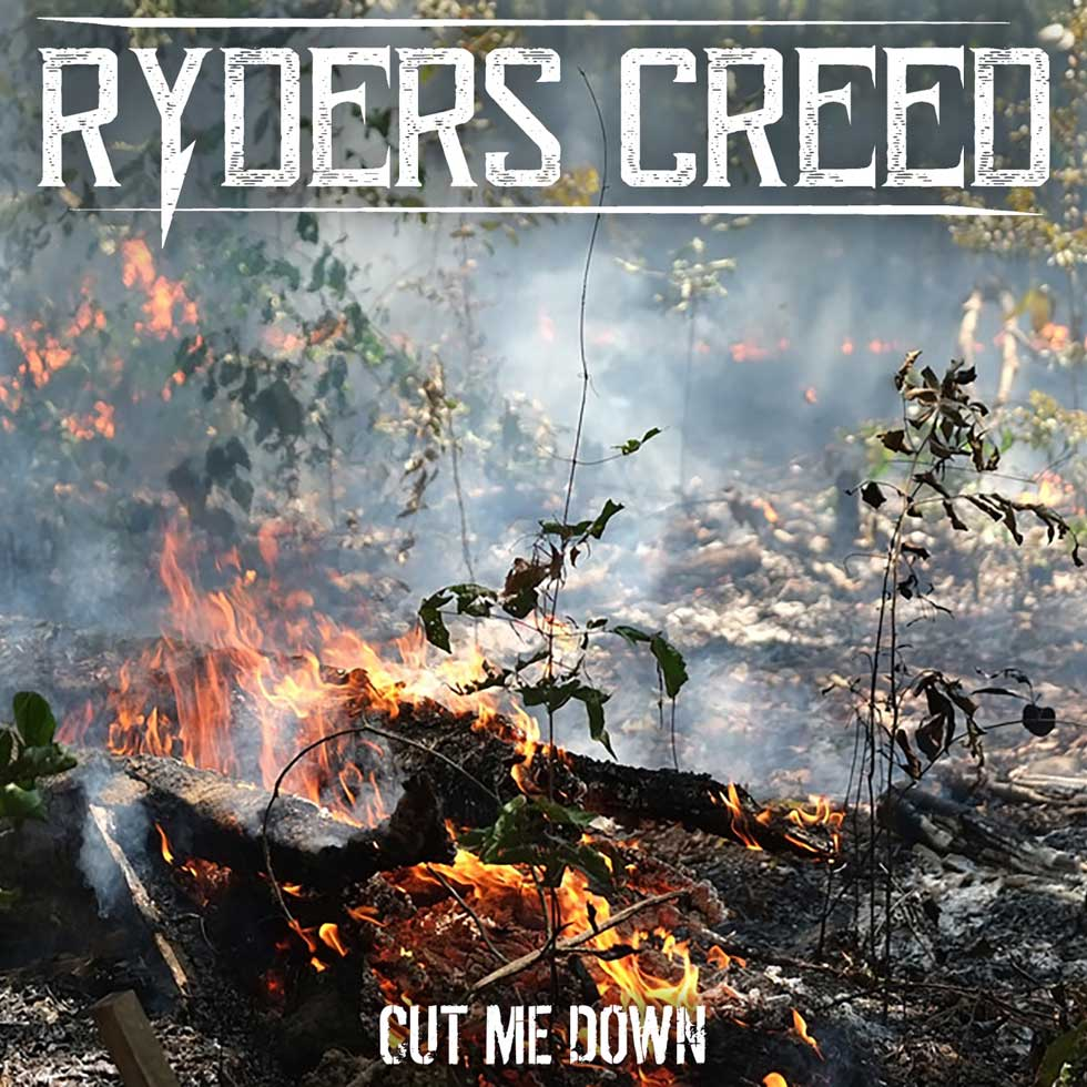Ryders Creed Cut Me Down