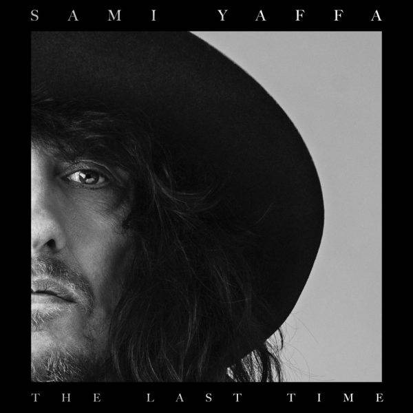 Sami Yaffa The Last Time