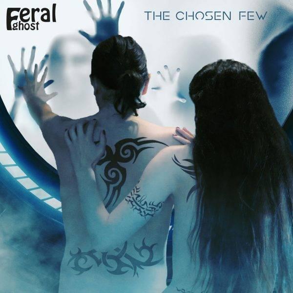 Feral Ghost The Chosen Few