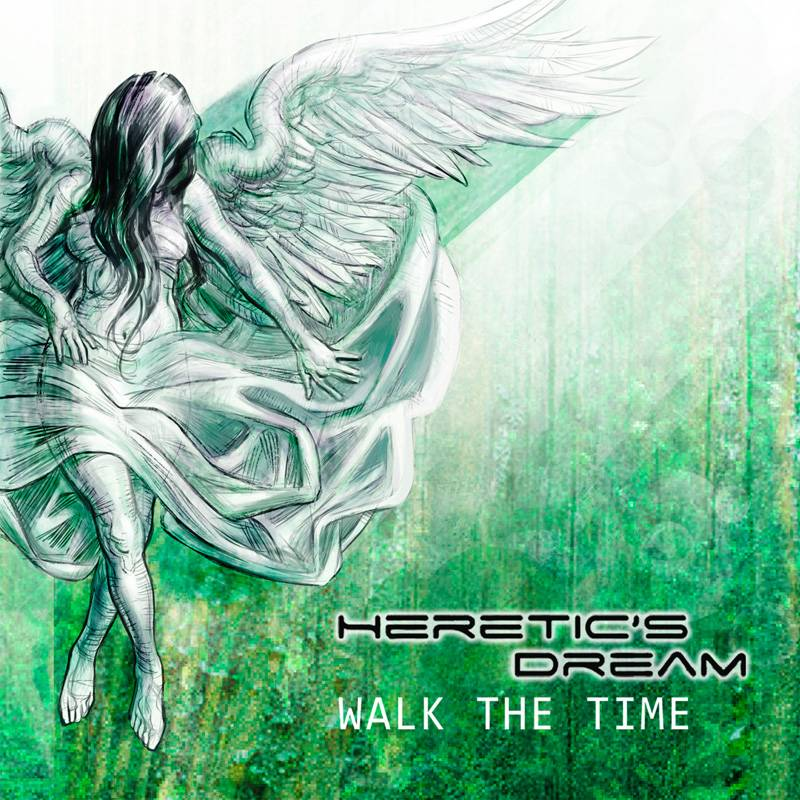 HereticsDreamWalkTheTime Heretics Dream To Release Walk The Time