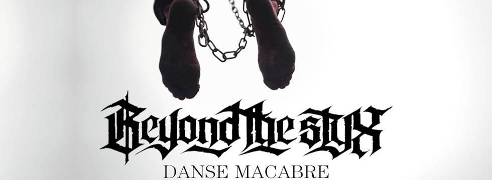 Beyond The Styx Danse Macabre